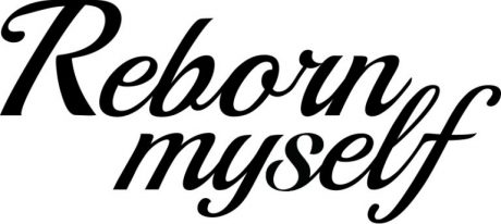 リボーンマイセルフ reborn myself